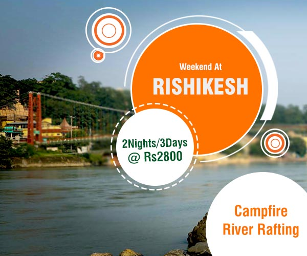 River rafting and Campfire Weekend at Rishikesh