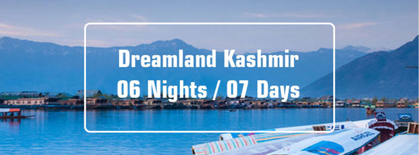 dreamland kashmir tour package 6 nights 7 days